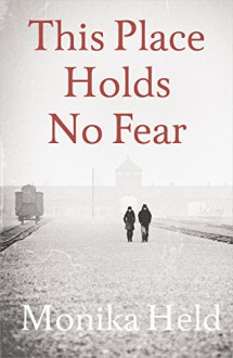 This Place Holds No Fear - Anne Posten,Monika Held