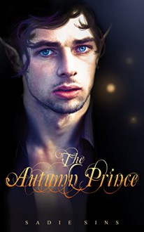 The Autumn Prince - Sadie Sins, Sadie Sins