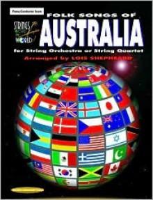 Strings Around the World -- Folk Songs of Australia: Score - Lois Shepheard