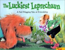 The Luckiest Leprechaun - Justine Korman Fontes,Denise Brunkus