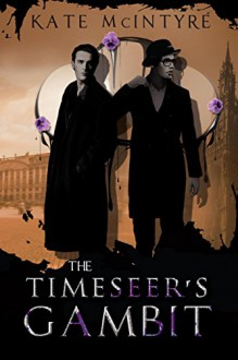 The Timeseer's Gambit (The Faraday Files Book 2) - Kate McIntyre
