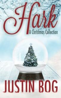 Hark-A Christmas Collection - Justin Bog
