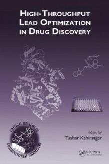 High-Throughput Lead Optimization in Drug Discovery - Kshirsagar Kshirsagar, Kshirsagar Kshirsagar