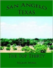 San Angelo, Texas - The Top Thirty - Nelson Word