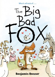 The Big Bad Fox - Benjamin Renner