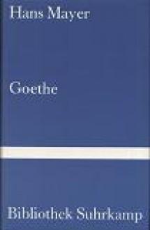 Goethe: Ein Versuch über den Erfolg - Hans Mayer
