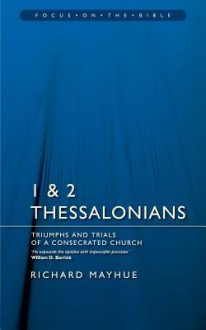 1 and 2 Thessalonians - Richard Mayhue