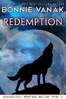 Redemption (BBW: Big, Beautiful Werewolf): Werewolves of Montana Mating Mini 4 - Bonnie Vanak