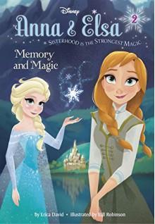 Anna & Elsa #2: Memory and Magic (Disney Frozen) (A Stepping Stone Book(TM)) - Erica David,William E. Robinson