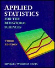 Applied Statistics for the Behavioral Sciences - Dennis E. Hinkle, William Wiersma, Stephen G. Jurs