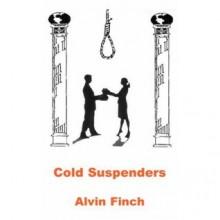 Cold Suspenders - Alvin Finch