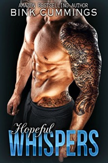 Hopeful Whispers: (Sacred Sinners MC - Texas Chapter #2) - Bink Cummings