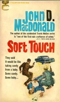 Soft Touch - John D. MacDonald