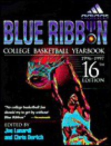 Blue Ribbon College Basketball Yearbook - Joe Lunardi, Christopher M. Dortch