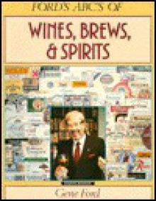 ABCs of Wines Brews and Spirits - Gene Ford, Pat Ford