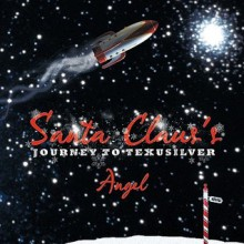 Santa Claus's Journey to Texusilver - Angel