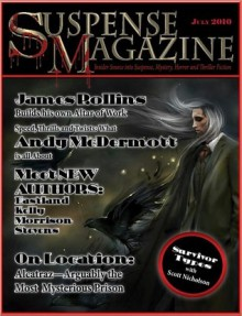 Suspense Magazine July 2010 - James Rollins, Andy McDermott, Mitzi Kelly, Sam Eastland, Boyd Morrison, Scott Nicholson, Starr Gardinier Reina