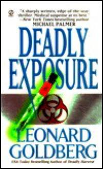 Deadly Exposure - Leonard Goldberg