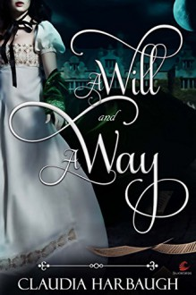 A Will and A Way - Claudia Harbaugh