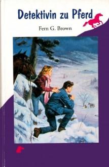 Detektivin zu Pferd - Fern G. Brown, Hans Freundl