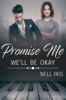 Promise Me We'll Be Okay - Nell Iris