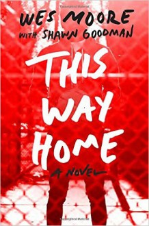 This Way Home - Wes Moore