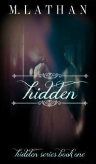 Hidden - M. Lathan