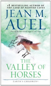 The Valley of Horses (Earth's Children, #2) - Jean M. Auel