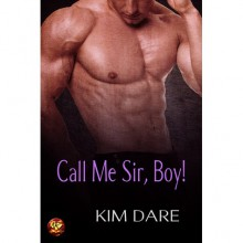 Call Me Sir, Boy! - Kim Dare