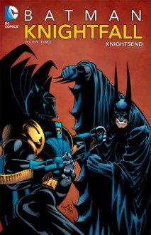 Batman: Knightfall, Vol. 3: KnightsEnd - Chuck Dixon, Doug Moench