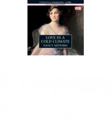 Love in a Cold Climate (MP3 Book) - Nancy Mitford, Patricia Hodge
