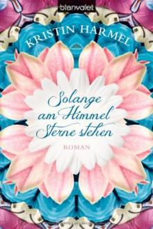 Solange am Himmel Sterne stehen (Klappenbroschur) - Kristin Harmel,Veronika Dünninger