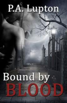 Bound by Blood (The Garner Witch #1) - P.A. Lupton