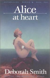 Alice at Heart - Deborah Smith