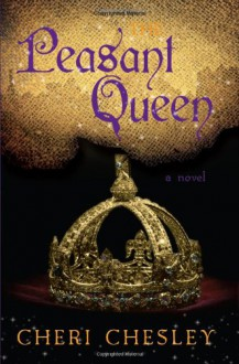 The Peasant Queen - Cheri Chesley
