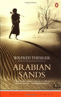 Arabian Sands: Revised Edition (Penguin Travel Library) - Wilfred Thesiger
