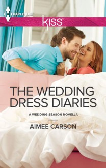 The Wedding Dress Diaries (The Wedding Season, #0.5) - Aimee Carson