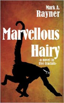 Marvellous Hairy - Mark A. Rayner