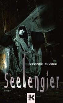 Seelengier - Susanna Montua