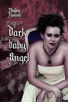 Dark Baby Angel - Hailey Reeves