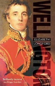Wellington - Elizabeth Longford