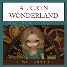Alice in Wonderland - Lewis Carroll,B.J. Harrison