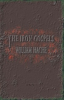 The Iron Gospels - William Hache