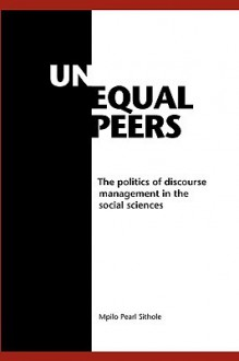 Unequal Peers. the Politics of Discourse - Mpilo Pearl Sithole