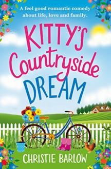 Kitty's Countryside Dream - Christie Barlow