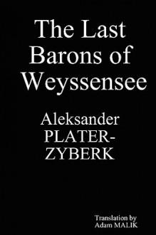 The Last Barons of Weyssensee - Aleksander PLATER-ZYBERK