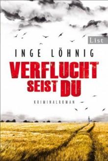 Verflucht seist du (Kommissar Dühnfort, #5) - Inge Löhnig