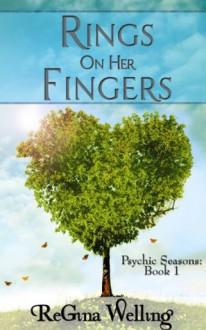 Rings On Her Fingers (Psychic Seasons) - Regina Welling