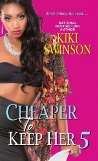 Cheaper to Keep Her 5 - Kiki Swinson
