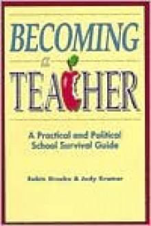 Becoming a Teacher: A Practical and Political School Survival Guide - Robin Grusko, Judy Kramer